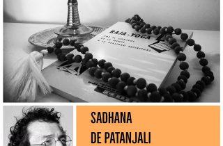 sadhna de patanjali raja yoga por el control de la mente a la realidad espiritual